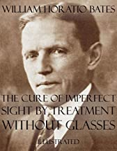 Best the cure of imperfect sight by treatment without glasses Reviews