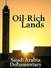Oil-Rich Lands: Saudi Arabia Documentary