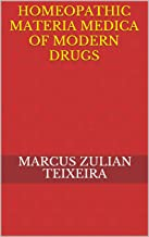 Homeopathic materia medica of modern drugs (New homeopathic medicines: use of modern drugs according to the principle of s...