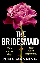 The Bridesmaid: A gripping new psychological thriller of toxic friendship for 2021