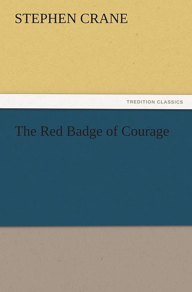 ピンク意欲再集計The Red Badge of Courage (TREDITION CLASSICS)