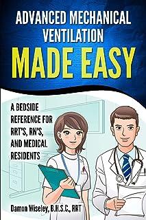 تهویه مکانیکی پیشرفته آسان: مرجع کنار تخت برای RRT ، RN و رزیدنت های پزشکی
