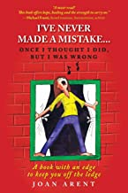 I've Never Made a Mistake... Once I Thought I Did, But I Was Wrong: A book with an edge to keep you off the ledge