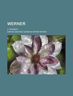 Werner; A Tragedy
