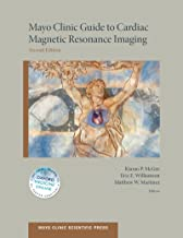 Mayo Clinic Guide to Cardiac Magnetic Resonance Imaging (Mayo Clinic Scientific Press)