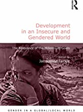 Development in an Insecure and Gendered World: The Relevance of the Millennium Goals (Gender in a Global/Local World) (English Edition)