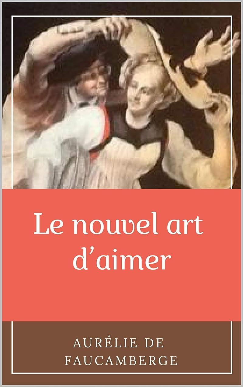 からに変化する信頼森林Le nouvel art d'aimer (French Edition)