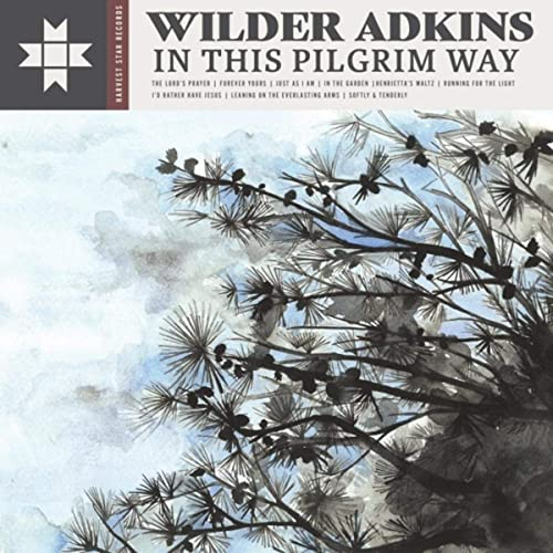 Wilder Adkins - In This Pilgrim Way 2019