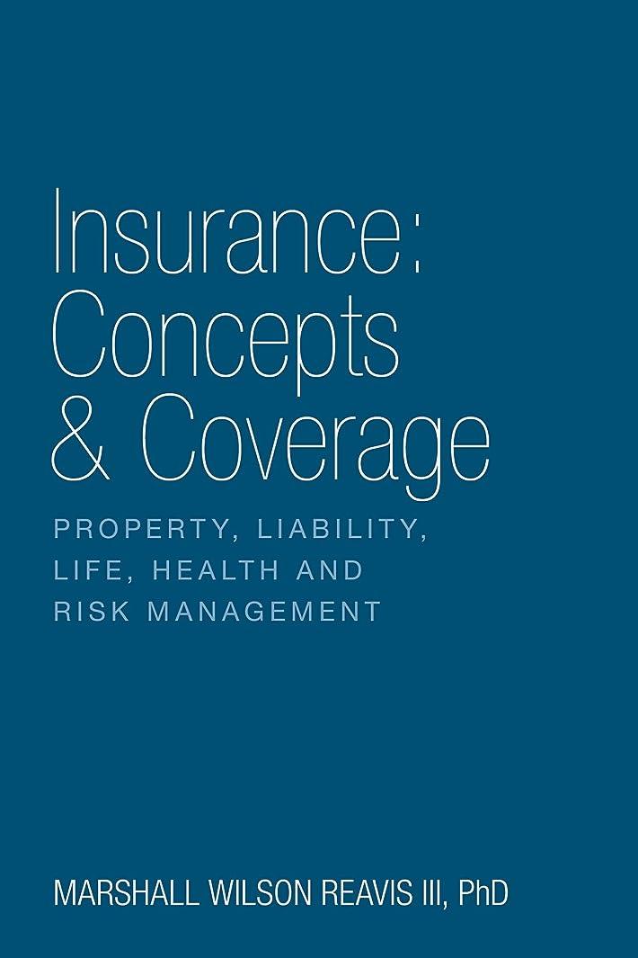 つかまえる然としたマエストロInsurance: Concepts & Coverage:  Property, Liability, Life, Health and Risk Management (English Edition)