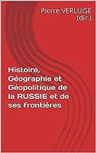 Histoire, Géographie et Géopolitique de la RUSSIE et de ses frontières (Collection Concours ECS et IEP t. 7)