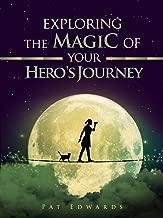 Exploring the Magic of Your Hero's Journey