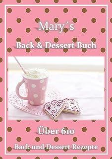 Mary´s Back & Dessert Buch: Über 610 Back und Dess