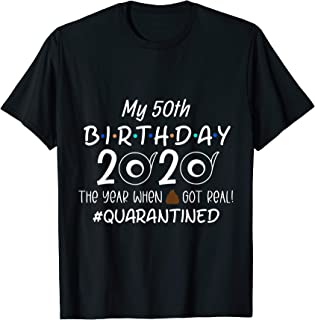 Funny Quarantine 50th Birthday 2020 The Year When T-Shirt