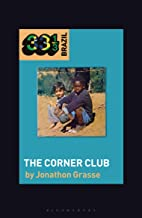 Milton Nascimento and Lô Borges's The Corner Club (33 1/3 Brazil) (English Edition)