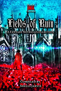 Fields of Ruin: a Fantasy Novella Collection