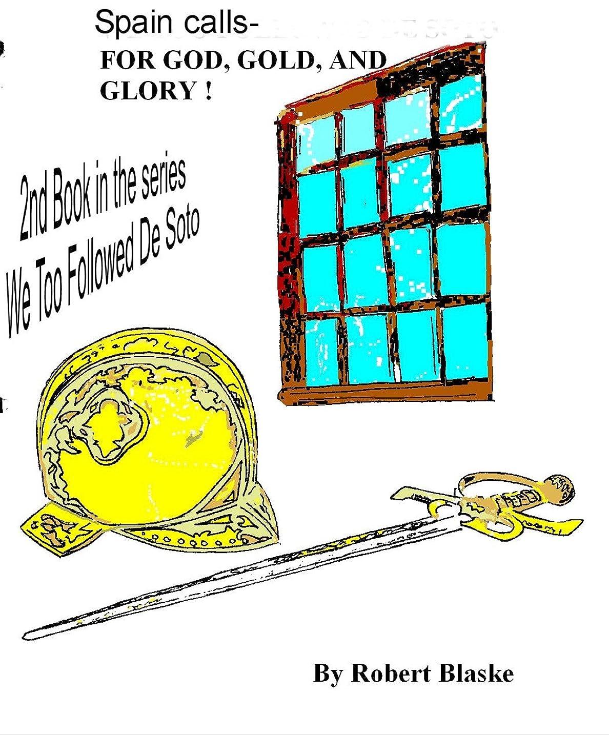 構想する契約する経験的SPAIN CALLS - For God, Gold, and Glory! (We Too Followed De Soto Book 2) (English Edition)