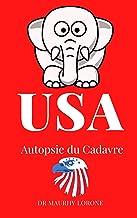 USA : Autopsie du Cadavre (French Edition)
