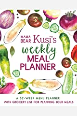Mama Bear Kusi's Weekly Meal Planner: A 52-Week Menu Planner with Grocery List for Planning Your Meals Paperback