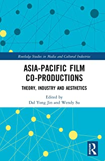 Asia-Pacific Film Co-productions: Theory, Industry and Aesthetics