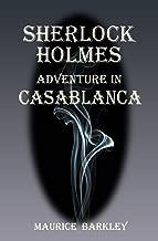 SHERLOCK HOLMES: ADVENTURE IN CASABLANCA