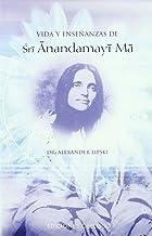Vida y enseñanzas de Sri Anandamayi Ma (METAFÍSICA Y ESPIRITUALIDAD)