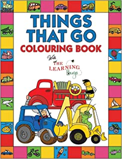Things That Go Colouring Book with The Learning Bugs: Fun Children's Colouring Book for Toddlers & Kids Ages 3-8 with 50 P...