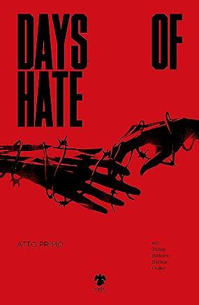 Days of hate. Atto primo