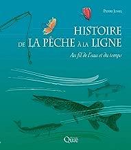 Histoire de la pêche à la ligne: Au fil de l'eau et du temps (Beaux livres) (French Edition)