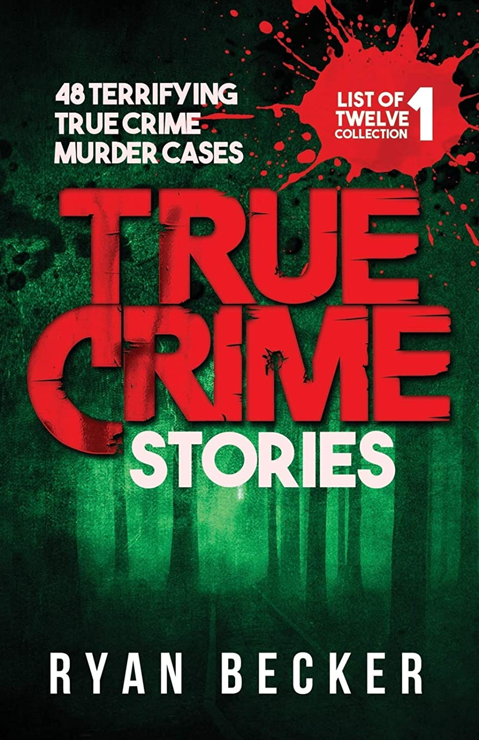 小道急襲汚染されたTrue Crime Stories: 48 Terrifying True Crime Murder Cases (List of Twelve Collection)