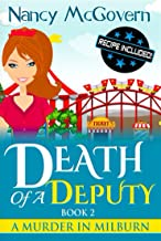 Death Of A Deputy: A Culinary Cozy Mystery With A Delicious Recipe (A Murder In Milburn Book 2) (English Edition)