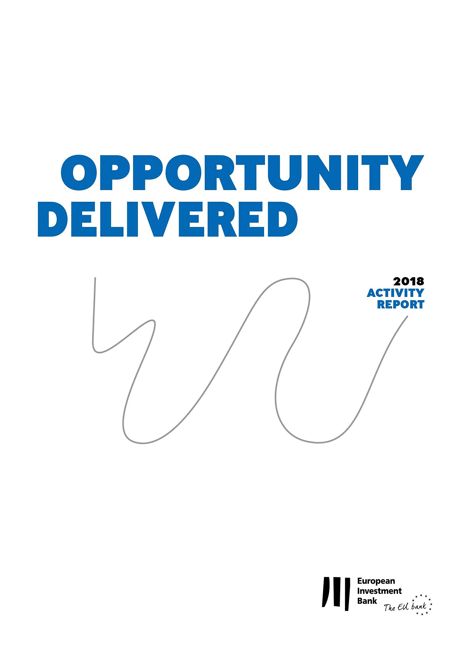 European Investment Bank Activity Report 2018: Opportunity delivered