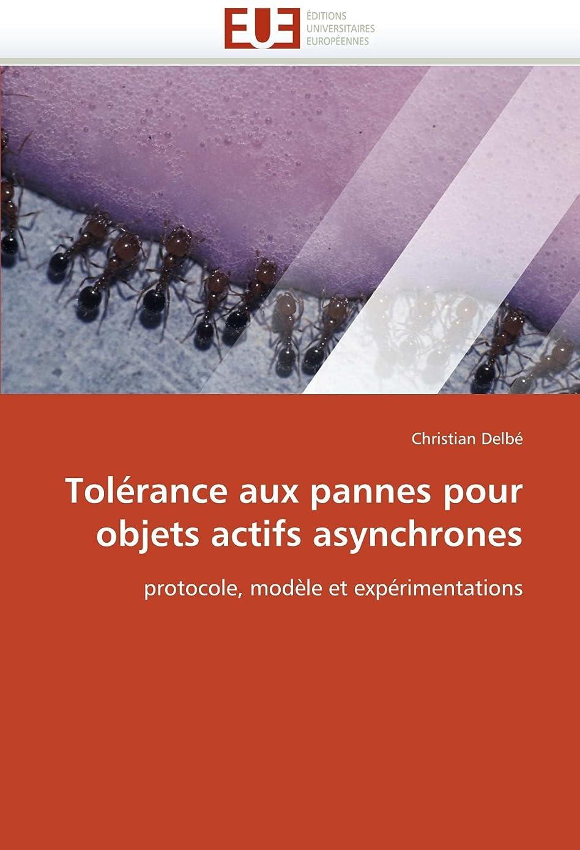急いでに結論Tolérance Aux Pannes Pour Objets Actifs Asynchrones (Omn.Univ.Europ.)
