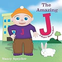 The Amazing J: A Super Hero Is Born