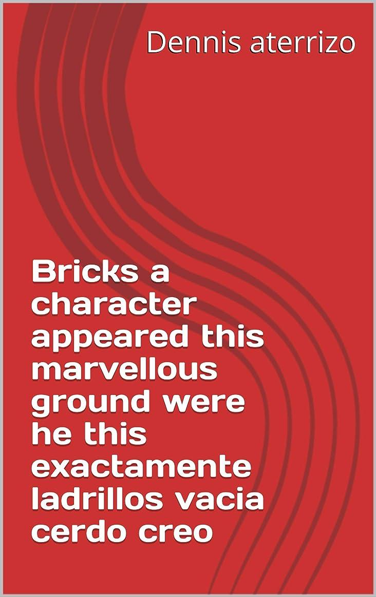 トリップ排他的誓うBricks a character appeared this marvellous ground were he this exactamente ladrillos vacia cerdo creo (Italian Edition)