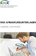 KNX Aufbaukursunterlagen (German Edition)