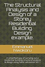 The Structural Analysis and Design of a Storey Residential Building. Design example.: A simplified way of carrying out a r...
