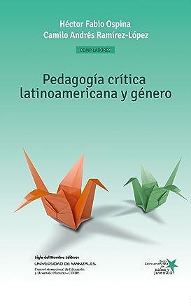 Pedagogía crítica latinoamericana y género: Construcción social de niños, niñas y jóvenes como sujetos