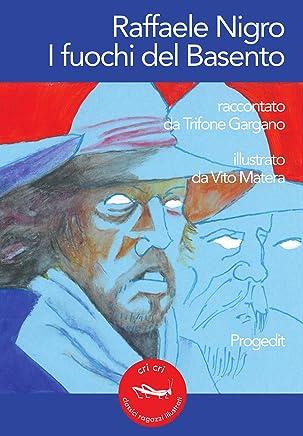 Raffaele Nigro. I fuochi del Basento