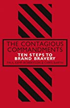 The Contagious Commandments: Ten Steps to Brand Bravery (English Edition)