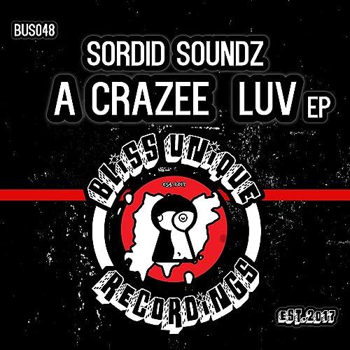 Amazon.com: A Crazee Luv (Original Mix): Sordid Soundz: MP3 ...
