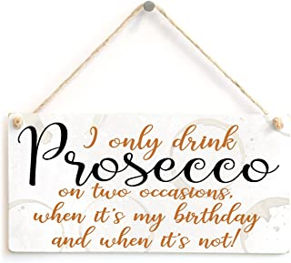 Meijiafei I only Drink Prosecco on Two Occasions, When It's My Birthday and When It's not! - Funny Prosecco Drinking Kitch...