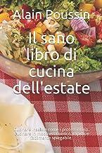 Il sano libro di cucina dell'estate: Cucinare insalate come i professionisti. Cucinare in modo economico, rapido e facilme...
