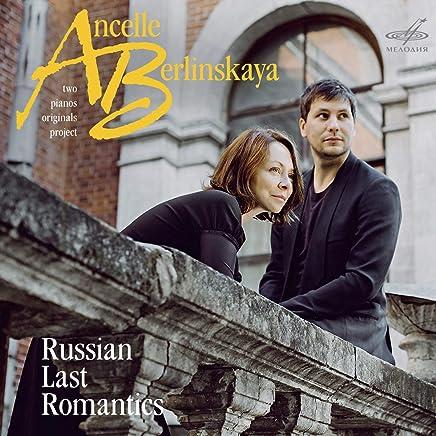 Ludmila Berlinskaya - Berlinskaya & Ancelle: Russian Last Romantics (2019) LEAK ALBUM