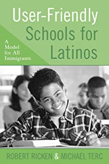 User-Friendly Schools for Latinos: A Model for All Immigrants