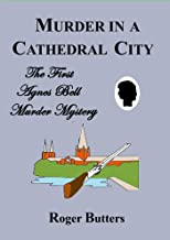 Murder in a Cathedral City (Agnes Bell Murder Mysteries Book 1)
