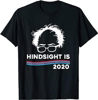 Hindsight is 2020 Bernie Sanders 2020 Funny T-Shirt