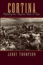 Cortina: Defending the Mexican Name in Texas (Fronteras Series, sponsored by Texas A&M International University)