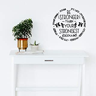 Vinyl Wall Art Decal - Be Stronger Than Your Strongest Excuse - 17