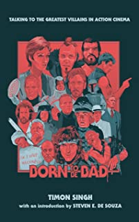Born To Be Bad: Talking to the greatest villains in action cinema (hardback)
