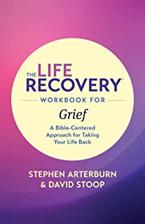 The Life Recovery Workbook for Grief: A Bible-Centered Approach for Taking Your Life Back (Life Recovery Topical Workbook)